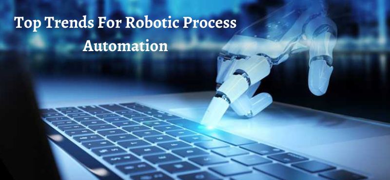 Top Trends for Robotic Process Automation